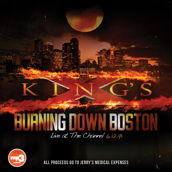 King's X Burning Down Boston Jerry Gaskill